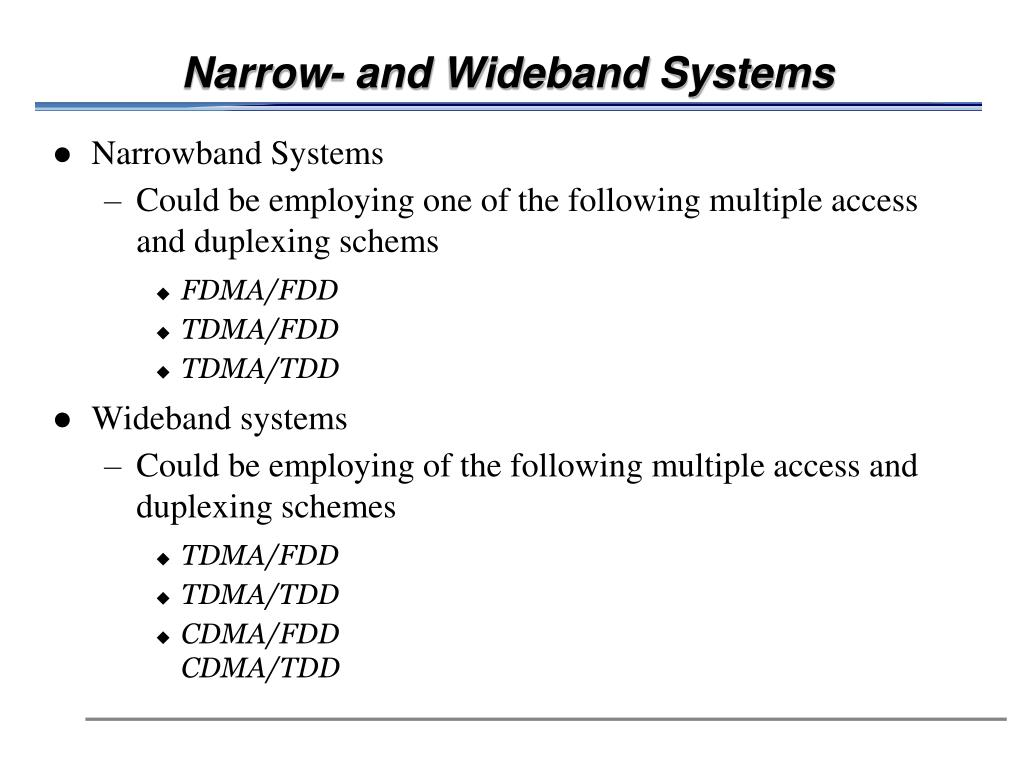 Narrow- and Wideband Systems