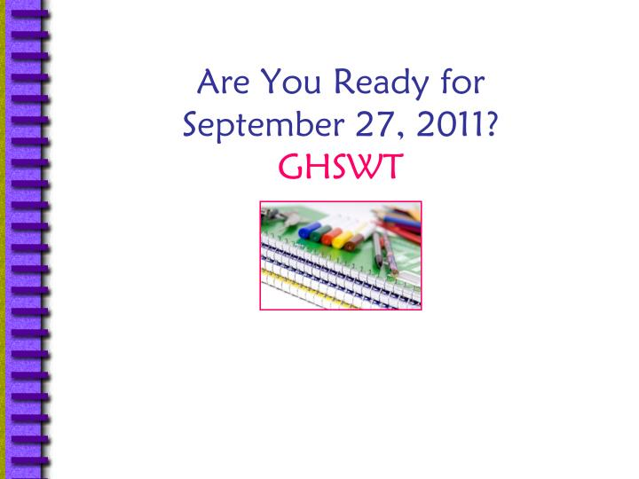 Are you ready for september 27 2011 ghswt
