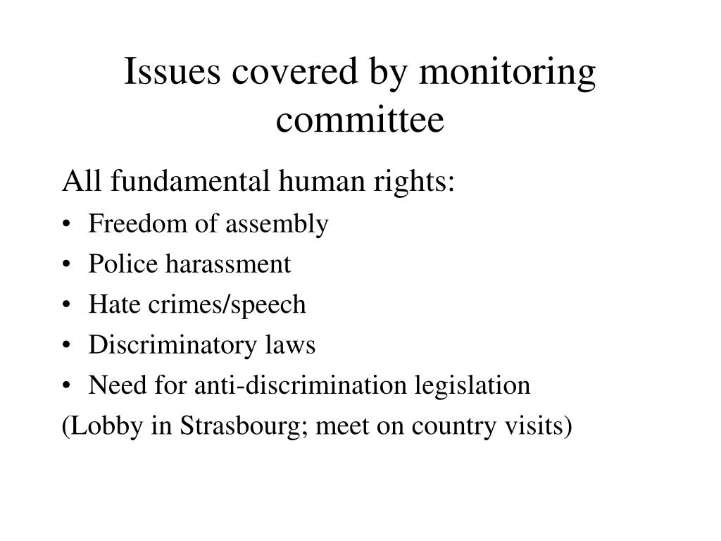 Issues covered by monitoring committee
