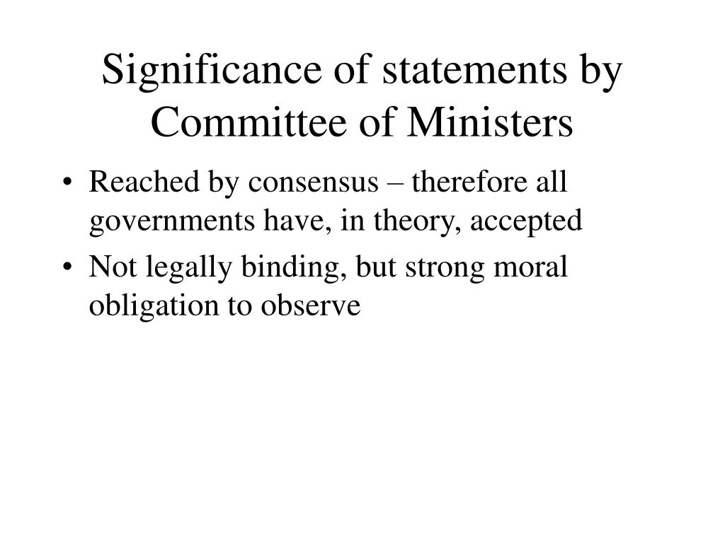 Significance of statements by Committee of Ministers