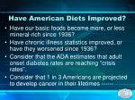 have american diets improved