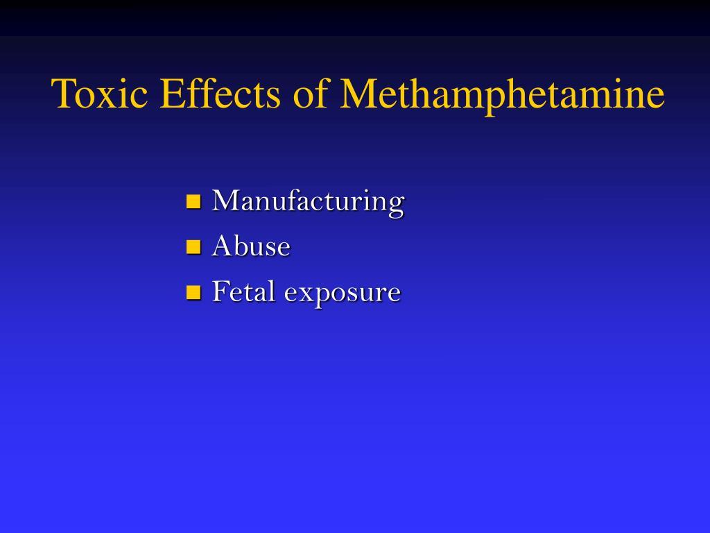 Toxic Effects of Methamphetamine