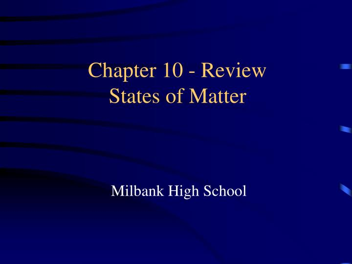 Chapter 10 review states of matter