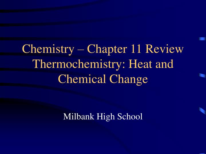Chemistry – Chapter 11 Review