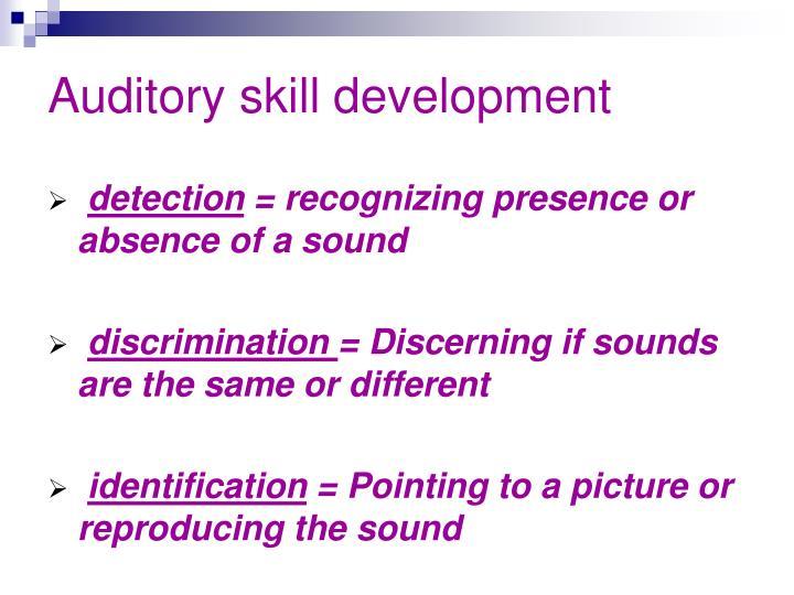 Auditory skill development