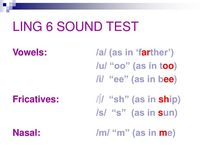 LING 6 SOUND TEST