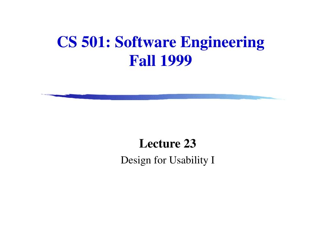 cs 501 software engineering fall 1999 l.