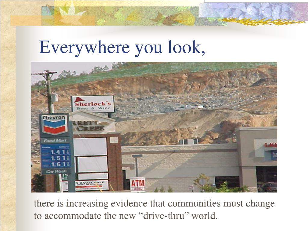 Everywhere you look,