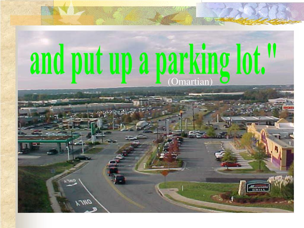 """and put up a parking lot."""""""