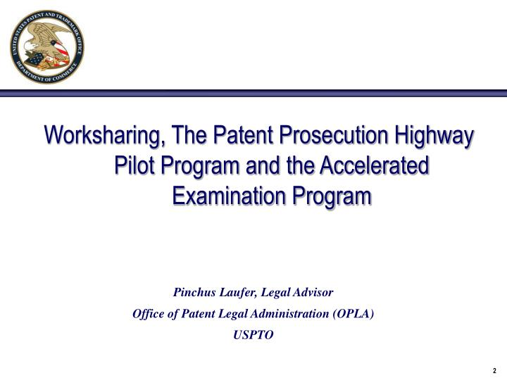 Worksharing, The Patent Prosecution Highway Pilot Program and the Accelerated Examination Program