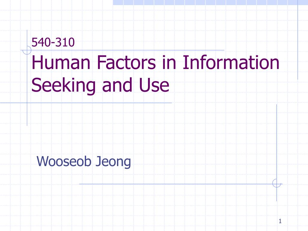 540 310 human factors in information seeking and use l.