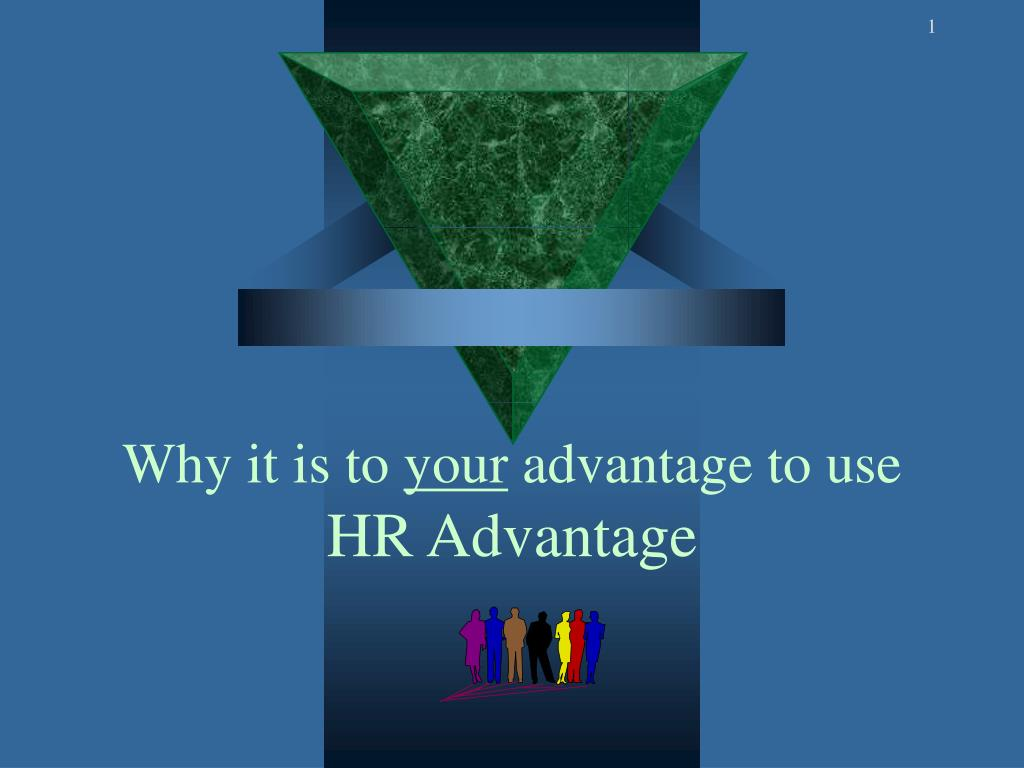 why it is to your advantage to use hr advantage l.