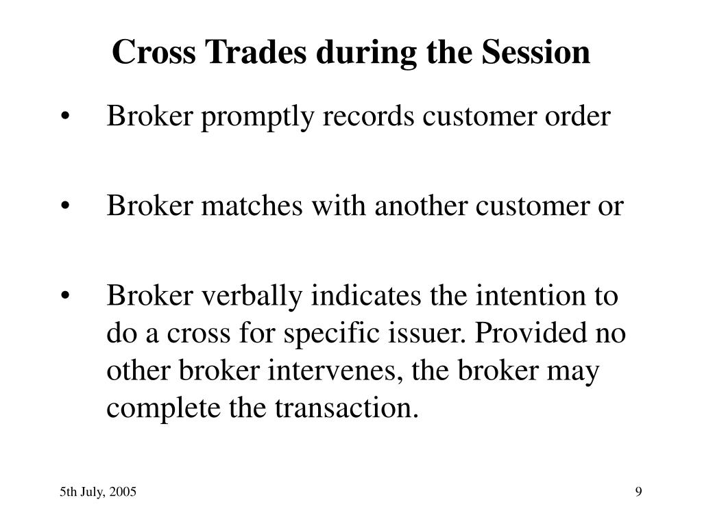 Cross Trades during the Session