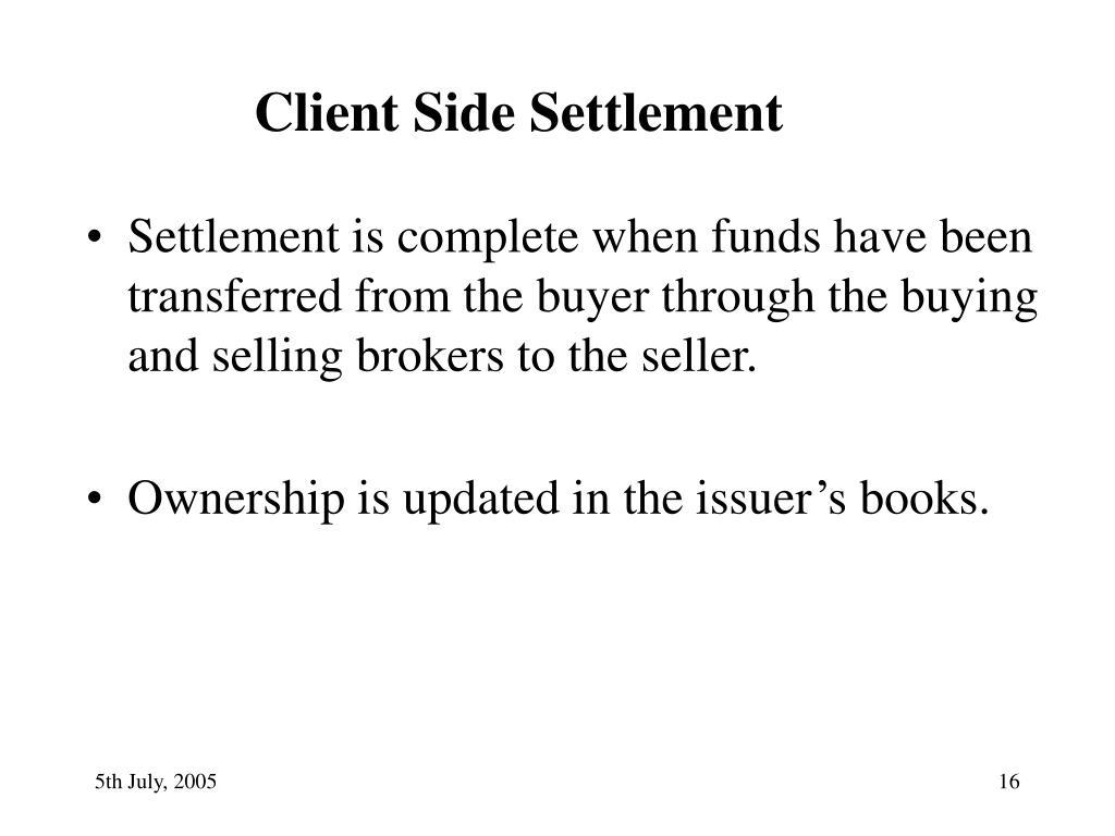 Client Side Settlement