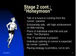 stage 2 cont honeymoon