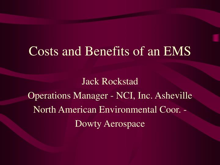 Costs and Benefits of an EMS