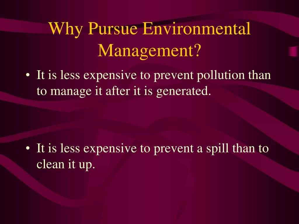 Why Pursue Environmental Management?