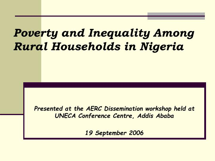 Poverty and inequality among rural households in nigeria