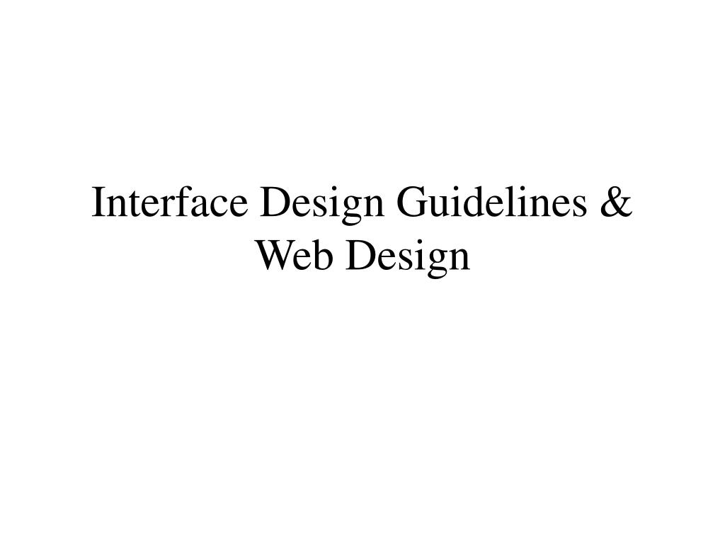 Interface Design Guidelines &