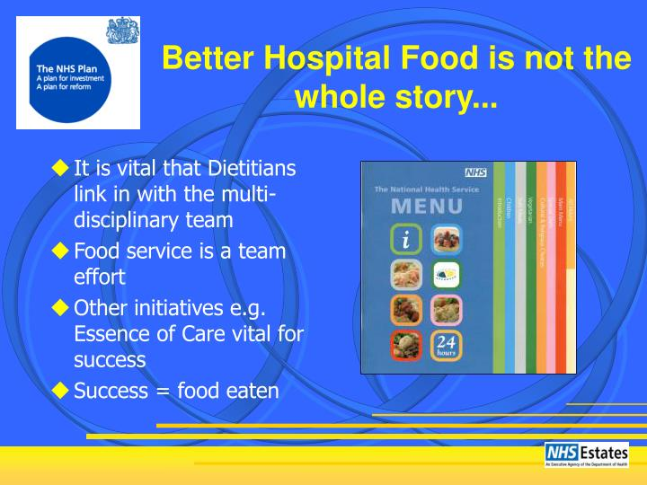 Better Hospital Food is not the whole story...