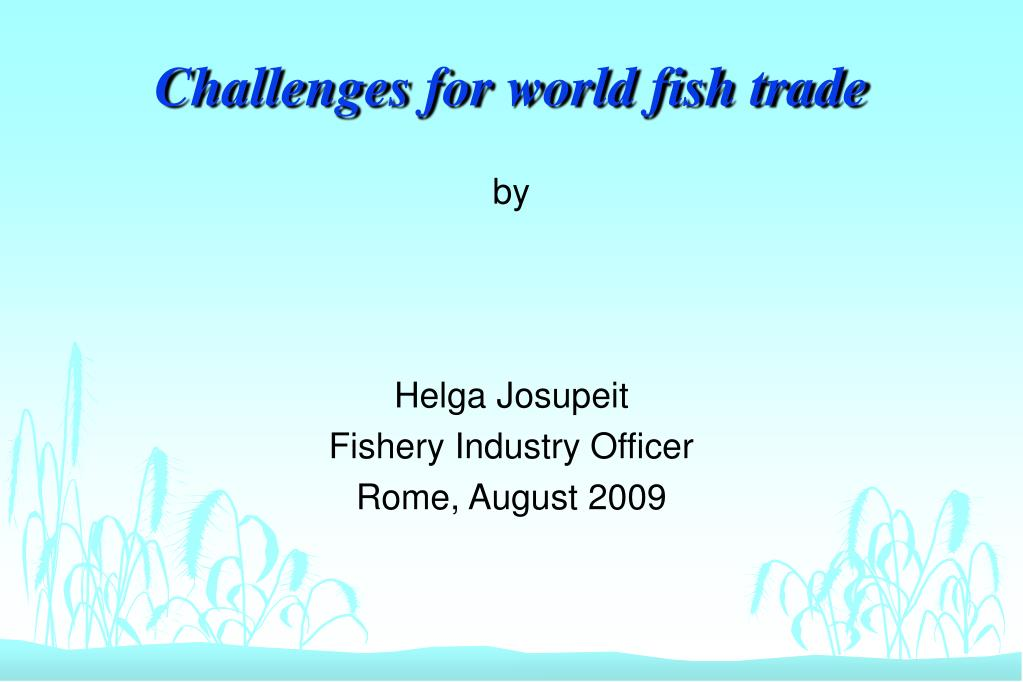 challenges for world fish trade l.