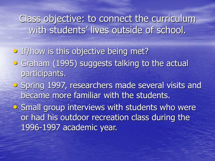 Class objective: to connect the curriculum with students' lives outside of school.