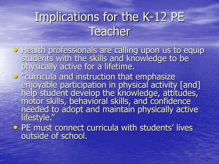 Implications for the K-12 PE Teacher