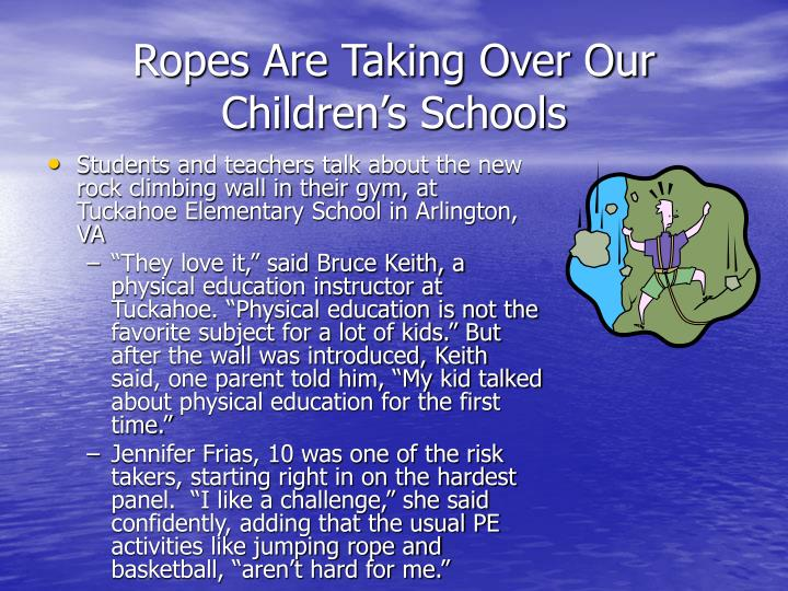 Ropes Are Taking Over Our Children's Schools