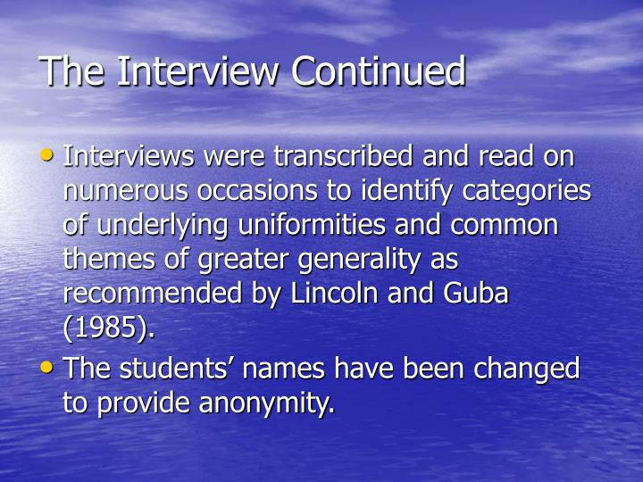 The Interview Continued