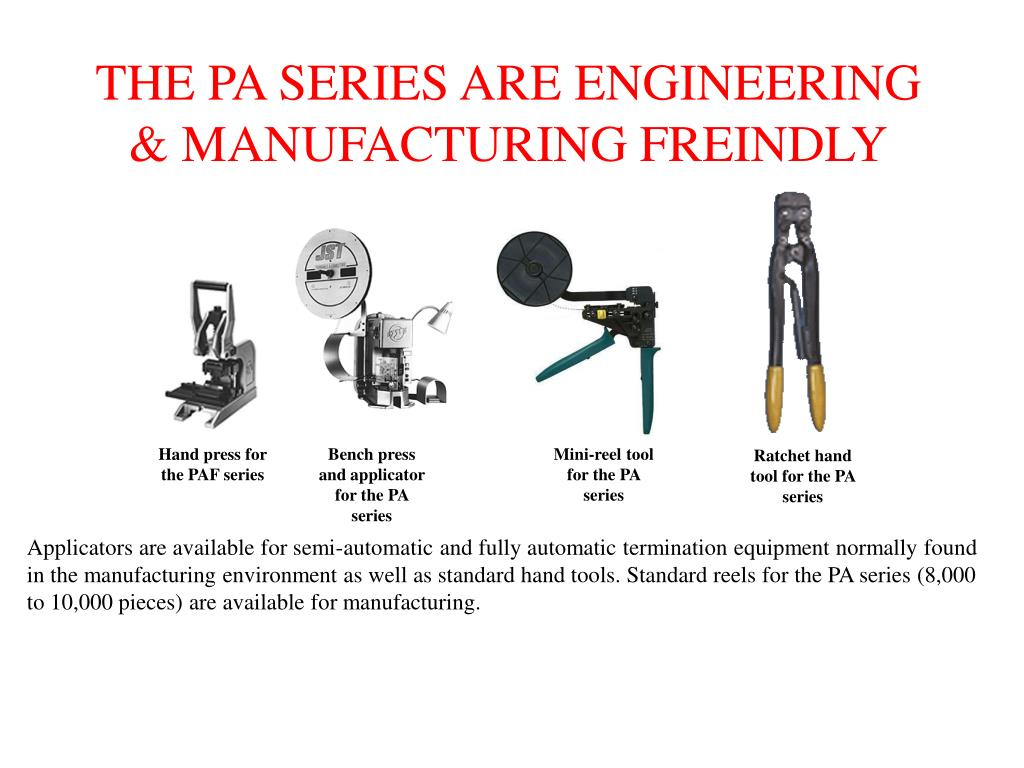 THE PA SERIES ARE ENGINEERING