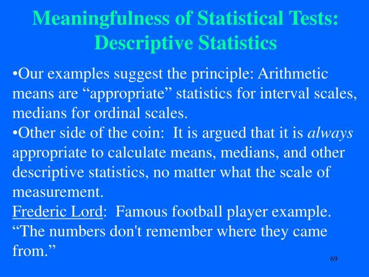 Meaningfulness of Statistical Tests: Descriptive Statistics