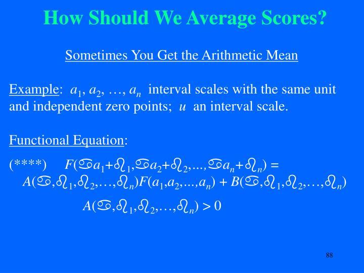 How Should We Average Scores?