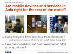 are mobile devices and services in asia right for the rest of the world