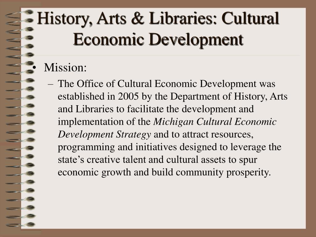 History, Arts & Libraries: Cultural Economic Development