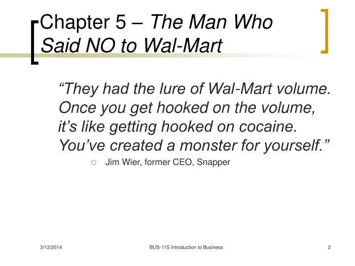 Chapter 5 the man who said no to wal mart