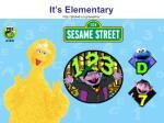 it s elementary http pbskids org sesame