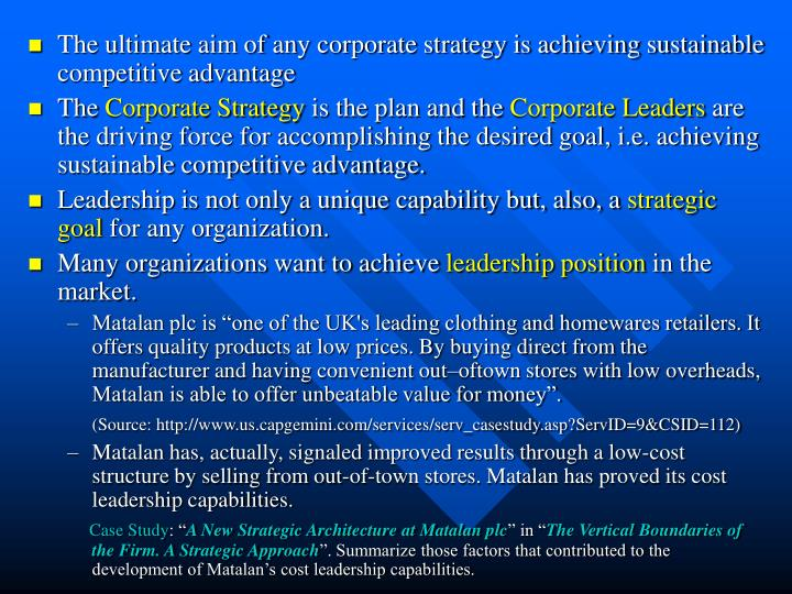 The ultimate aim of any corporate strategy is achieving sustainable competitive advantage