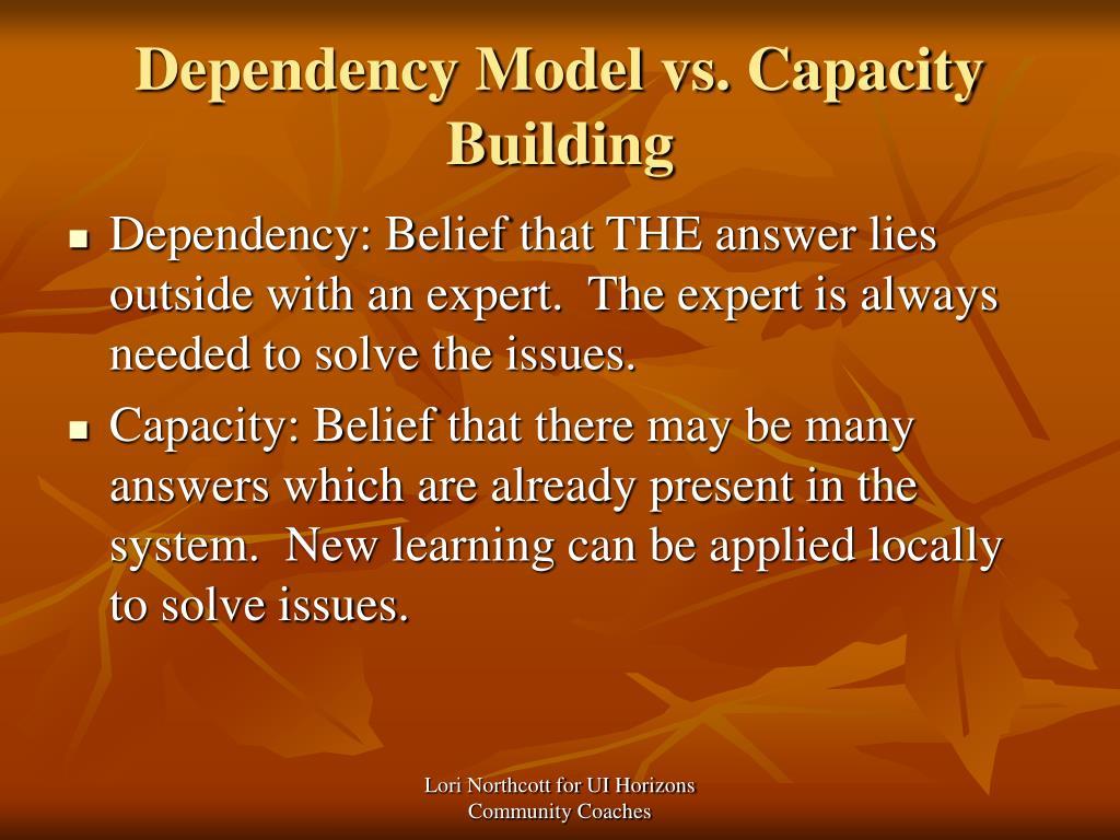 Dependency Model vs. Capacity Building