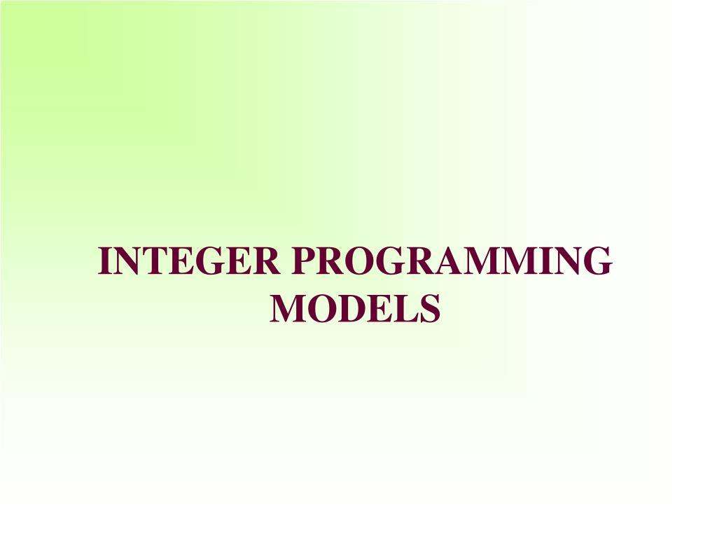 i nteger programming models l.