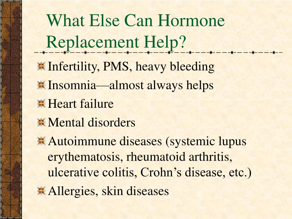 What Else Can Hormone Replacement Help?