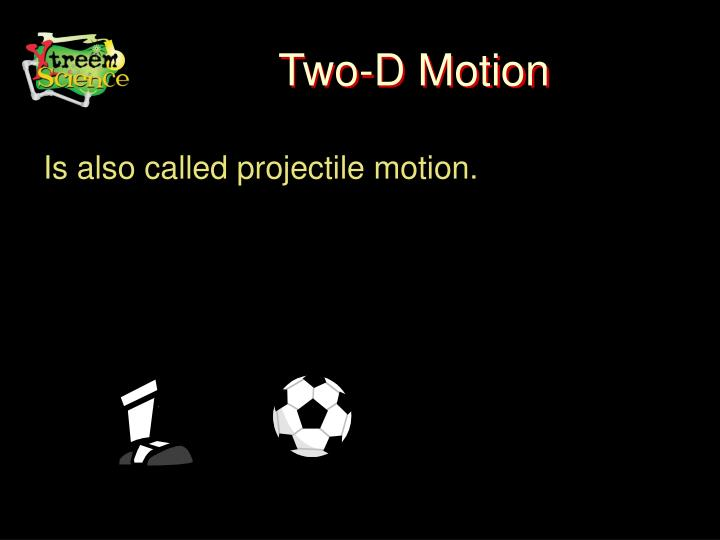 Two-D Motion