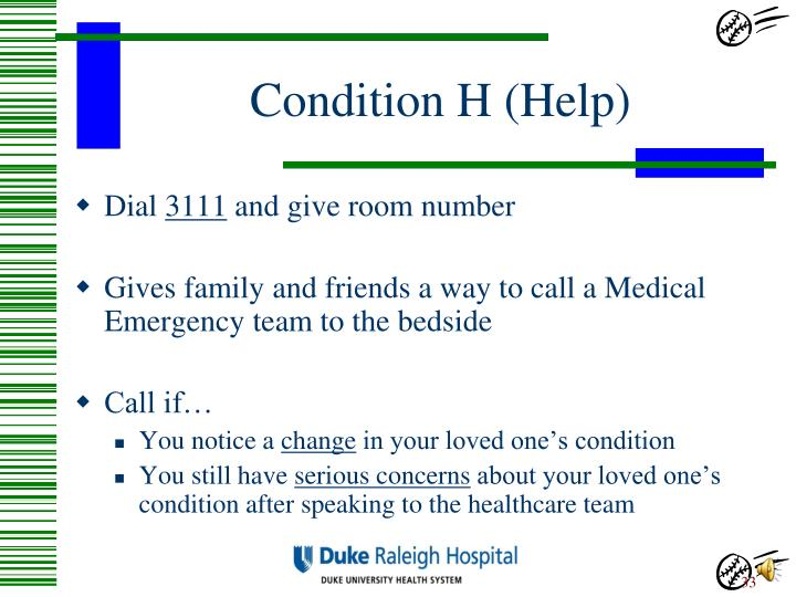Condition H (Help)