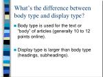 what s the difference between body type and display type