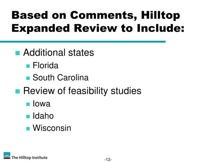 Based on Comments, Hilltop Expanded Review to Include: