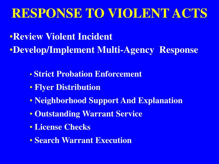 RESPONSE TO VIOLENT ACTS