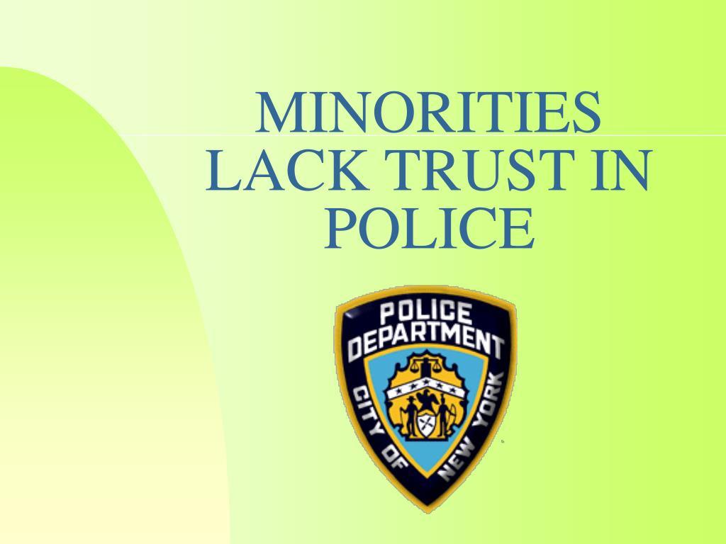 minorities lack trust in police l.