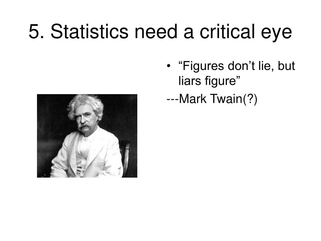 5. Statistics need a critical eye