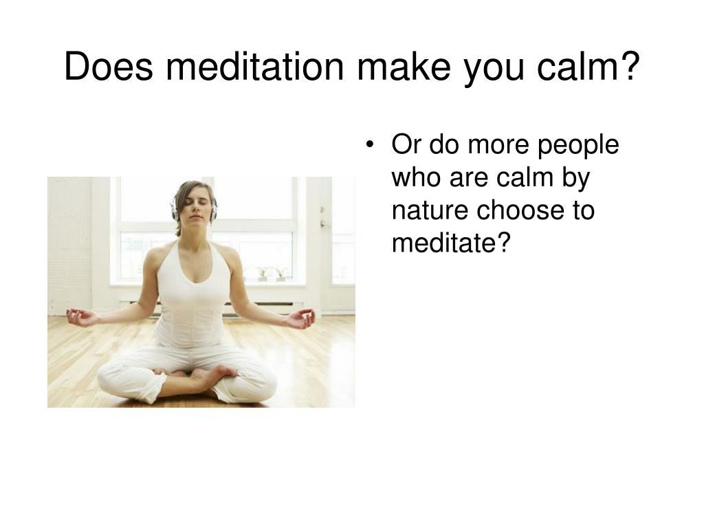 Does meditation make you calm?