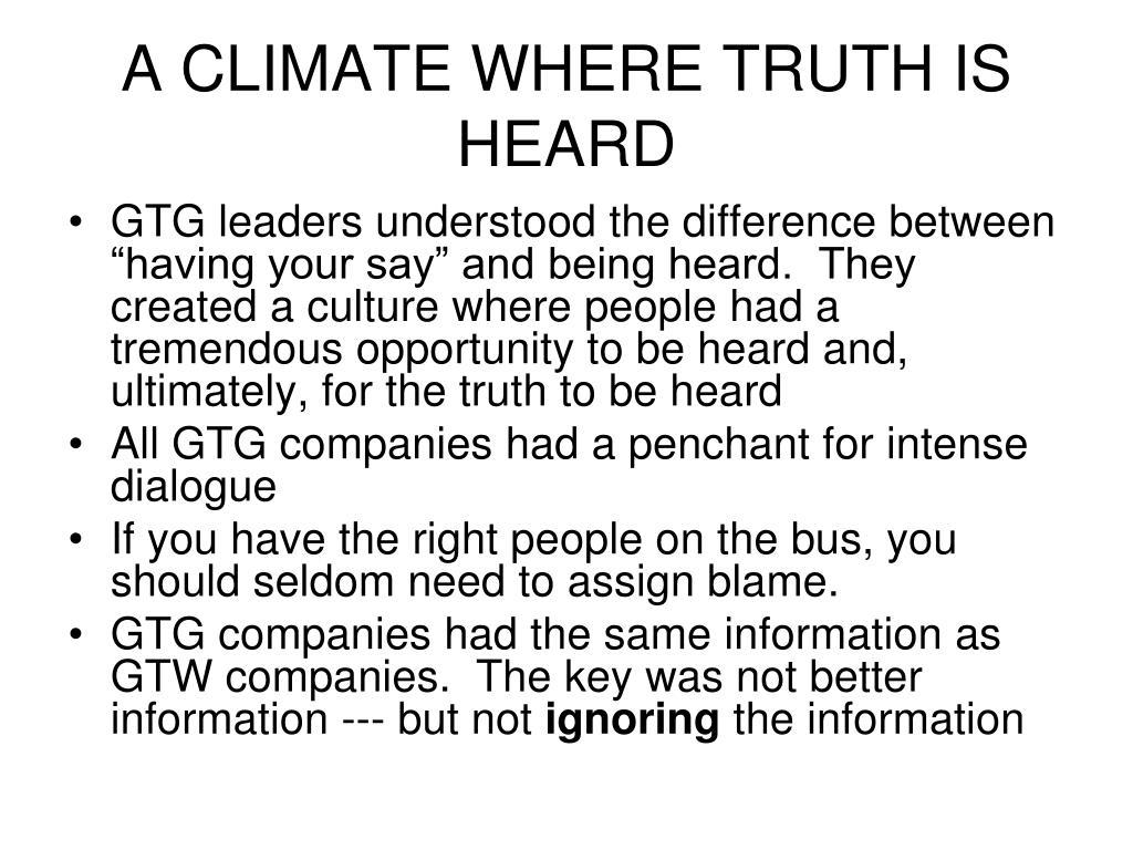 A CLIMATE WHERE TRUTH IS HEARD