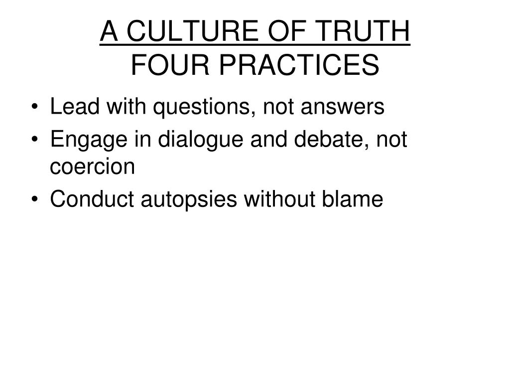 A CULTURE OF TRUTH